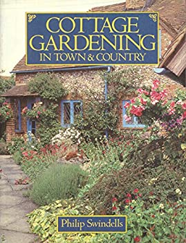 Cottage Gardening in Town and Country 0881622060 Book Cover