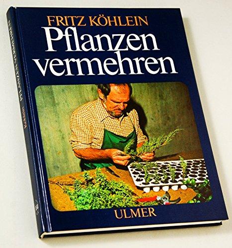 Pflanzen vermehren. Aussaat, Teilung, Stecklinge, Ableger. 103 Zeichnungen, 36 Farbfotos.