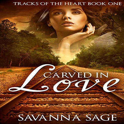 Carved in Love Audiobook By Savanna Sage, Shirley Bahlmann cover art