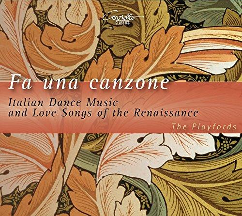 Fa una canzone - Italienische Tanzmusik & Liebeslieder der Renaissance
