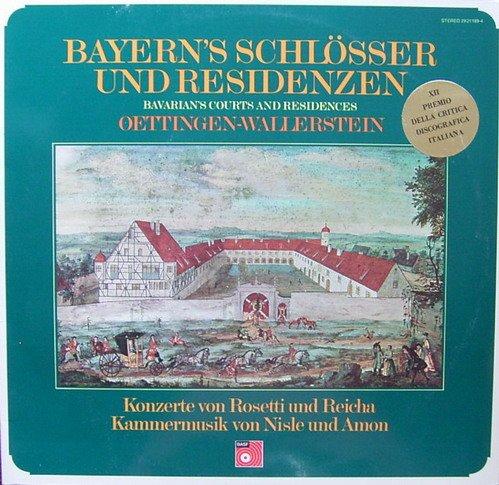 Bayern's Schlösser und Residenzen: Oettingen-Wallerstein (Konzerte von Rosetti und Reicha & Kammermusik von Nisle und Amon) [Vinyl Schallplatte] [Doppel-LP]