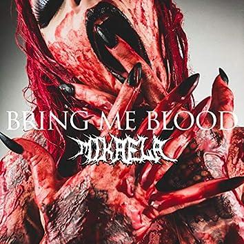 Bring Me Blood