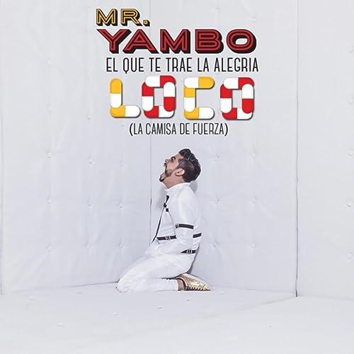 Loco (La Camisa de Fuerza) de Mr. Yambo en Amazon Music ...