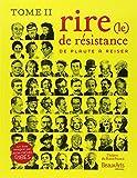 Le rire de résistance - Tome II, De Plaute à Reiser