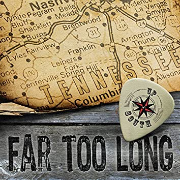 Far Too Long - Single