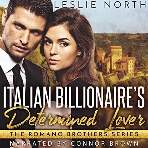 Italian Billionaire's Determined Lover     The Romano Brothers Series, Book 3              Autor:                                                                                                                                 Leslie North                               Sprecher:                                                                                                                                 Connor Brown                      Spieldauer: 2 Std. und 59 Min.     Noch nicht bewertet     Gesamt 0,0