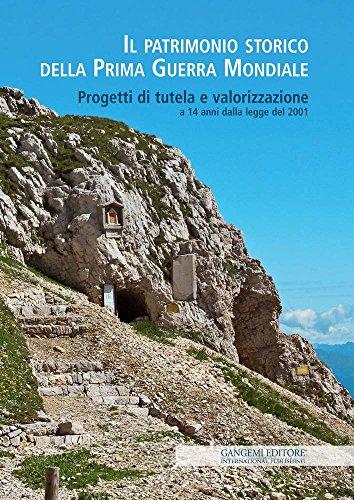 Il patrimonio storico della Prima Guerra Mondiale: Progetti di tutela e valorizzazione a 14 anni dalla legge del 2001