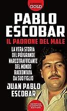 Scaricare Libri Pablo Escobar. Il padrone del male PDF