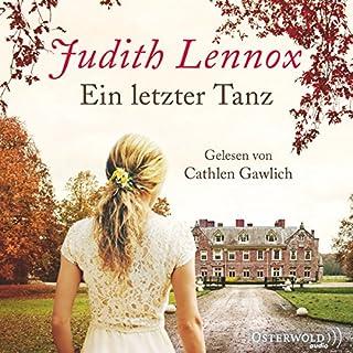 Ein letzter Tanz                   Autor:                                                                                                                                 Judith Lennox                               Sprecher:                                                                                                                                 Cathlen Gawlich                      Spieldauer: 17 Std. und 4 Min.     269 Bewertungen     Gesamt 4,3
