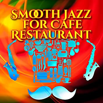 Smooth Jazz for Cafe Restaurant – Relaxing Sounds of Jazz, Best Background Music, Coffee Time, Family Meeting