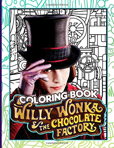 Willy Wonka And The Chocolate Factory Coloring Book: Premium Unofficial Charlie And The Chocolate Factory Adults Coloring Books