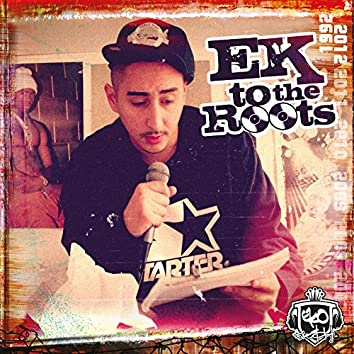 Ek to the Roots