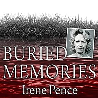 Buried Memories     The Bloody Crimes and Execution of the Texas Black Widow              Written by:                                                                                                                                 Irene Pence                               Narrated by:                                                                                                                                 George Newbern                      Length: 8 hrs and 15 mins     Not rated yet     Overall 0.0