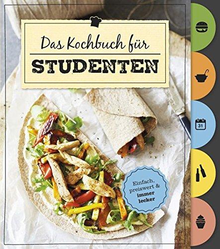 Das Kochbuch für Studenten (Mit Griffregister): Einfach, preiswert & immer lecker