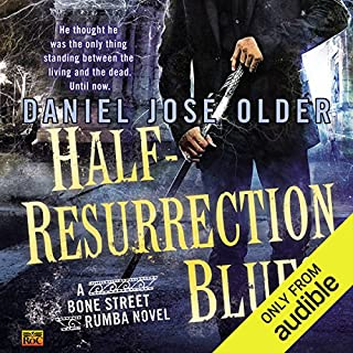 Half-Resurrection Blues     Bone Street Rumba, Book 1              By:                                                                                                                                 Daniel José Older                               Narrated by:                                                                                                                                 Daniel José Older                      Length: 7 hrs and 56 mins     395 ratings     Overall 3.9