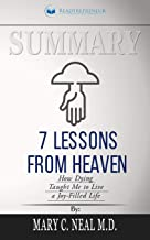 Summary of 7 Lessons from Heaven: How Dying Taught Me to Live a Joy-Filled Life by Mary C. Neal