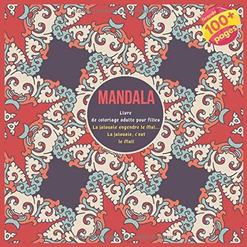Livre de coloriage adulte pour filles Mandala - La jalousie engendre le Mal... La jalousie, c'est le Mal!