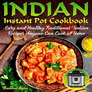 Indian Instant Pot Cookbook: Easy, Healthy Traditional Indian Recipes Anyone Can Cook at Home                   By:                                                                                                                                 Brandon Hearn                               Narrated by:                                                                                                                                 T. Jameson Wolf                      Length: 2 hrs and 2 mins     21 ratings     Overall 5.0