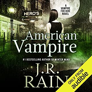 American Vampire      Vampire for Hire, Book 3              By:                                                                                                                                 J. R. Rain                               Narrated by:                                                                                                                                 Dina Pearlman                      Length: 5 hrs and 56 mins     852 ratings     Overall 4.3