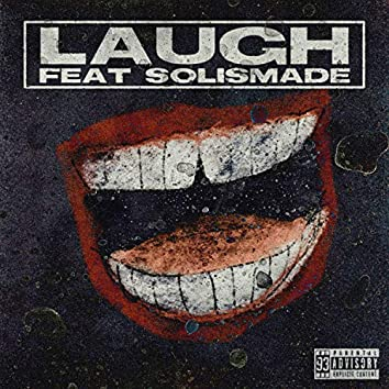 Laugh (feat. SolisMade)