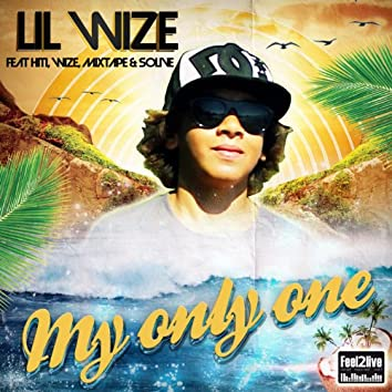 My Only One (feat. Hiti, Wize, Mixtape, Solive)