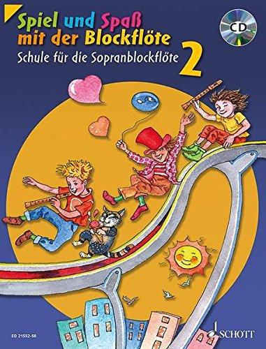 Spiel und Spaß mit der Blockflöte: Schule für die Sopranblockflöte (barocke Griffweise) / Neuausgabe. Band 2. Sopran-Blockflöte. Ausgabe mit CD.