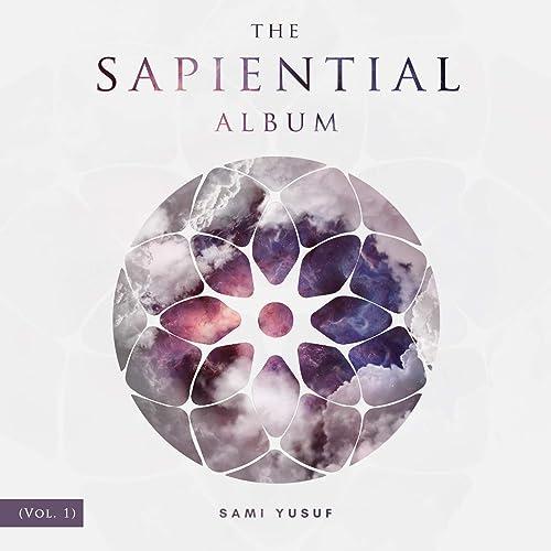 The Sapiential Album Vol 1 By Sami Yusuf On Amazon Music Amazon Com