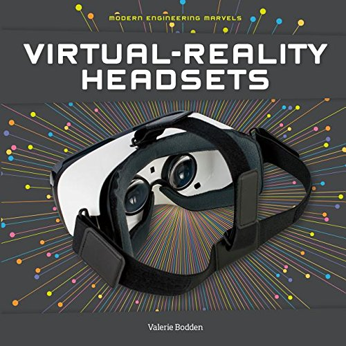 Virtual-Reality Headsets (Modern Engineering Marvels)