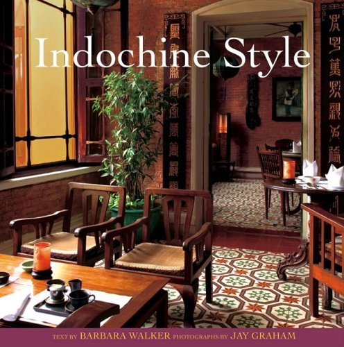 Helebook indochine style by barbara walker pjteham there are somestories that are showed in the book reader can get many real examples that can be great knowledge it will be wonderful fandeluxe Gallery