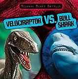 Velociraptor vs. Bull Shark (Bizarre Beast Battles)