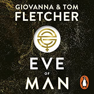 Eve of Man                   By:                                                                                                                                 Tom Fletcher,                                                                                        Giovanna Fletcher                               Narrated by:                                                                                                                                 Charlotte Ritchie,                                                                                        Josh Dylan                      Length: 11 hrs and 29 mins     23 ratings     Overall 4.7