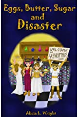 Eggs, Butter, Sugar and Disaster Kindle Edition
