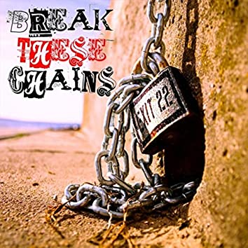 Break These Chains - Single