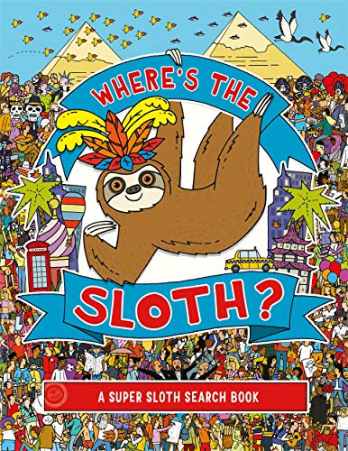 Where's the Sloth?: A Super Sloth Search and Find Book: 1 (Search and Find Activity)