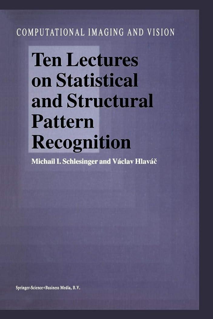 派手構成恐ろしいTen Lectures on Statistical and Structural Pattern Recognition (Computational Imaging and Vision)