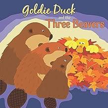 Goldie Duck and the Three Beavers (Little Birdie Readers)