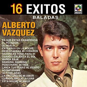 16 Exitos Baladas - Alberto Vazquez