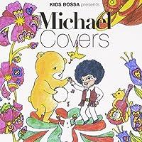 KIDS BOSSA presents Michael Covers