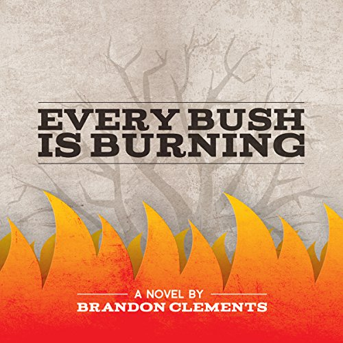 Every Bush Is Burning audiobook cover art