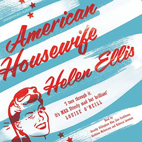 American Housewife                   By:                                                                                                                                 Helen Ellis                               Narrated by:                                                                                                                                 Dorothy Dillingham Blue,                                                                                        Lisa Cordileone,                                                                                        Kathleen McInerney,                   and others                 Length: 3 hrs and 45 mins     1 rating     Overall 5.0