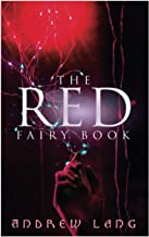 The Red Fairy Book: The Classic Tales of Magic & Fantasy
