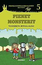 Pienet Monsterit #5: Tommilta irtoaa käsi (Finnish Edition)
