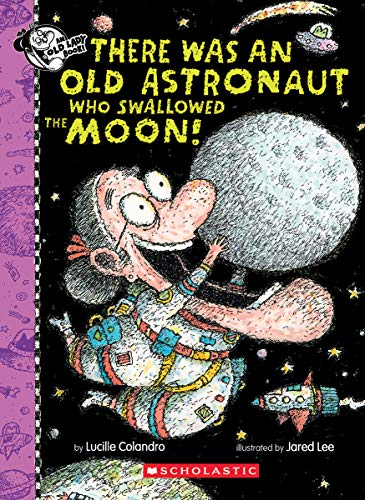 There Was Old Astronaut Who Swallowed the Moon! (There Was an Old Lady [Colandro])
