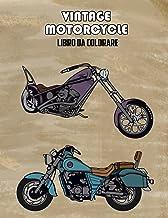 Vintage Motorcycle Libro da Colorare: Volume 1 (Italian Edition)