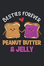 Besties Forever Peanut Butter & Jelly: Notebook of 120 pages of lined paper (6x9 Zoll, appox DIN A5 / 15.24 x 22.86 cm) Pe...