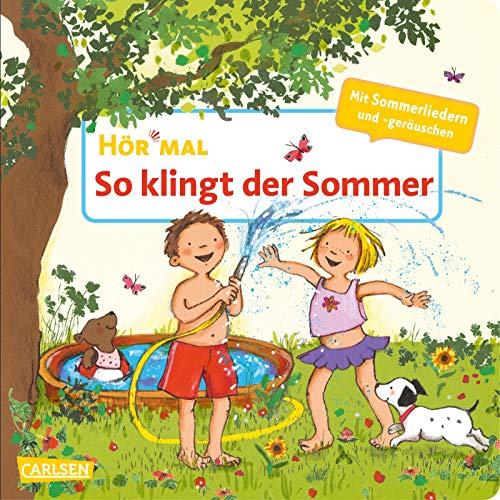 Hör mal (Soundbuch): So klingt der Sommer: Zum Hören, Schauen und Mitmachen ab 2 Jahren. Mit harmonischen Liedern und Klängen für die schönste Jahreszeit