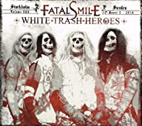 White Trash Heroes by Fatal Smile (2013-05-03)