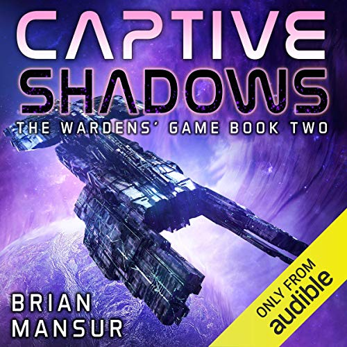 Brian Mansur Captive Shadows - The Wardens' Game, Book 2