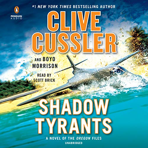 Shadow Tyrants     The Oregon Files Series, Book 13              De :                                                                                                                                 Clive Cussler,                                                                                        Boyd Morrison                               Lu par :                                                                                                                                 Scott Brick                      Durée : 10 h et 31 min     Pas de notations     Global 0,0
