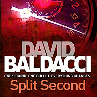 Split Second     King and Maxwell, Book 1              By:                                                                                                                                 David Baldacci                               Narrated by:                                                                                                                                 Scott Brick                      Length: 11 hrs and 36 mins     598 ratings     Overall 4.3